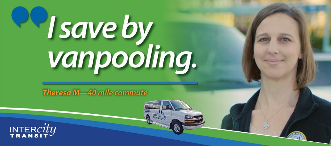 I save by vanpooling. Theresa M--40 mile commute