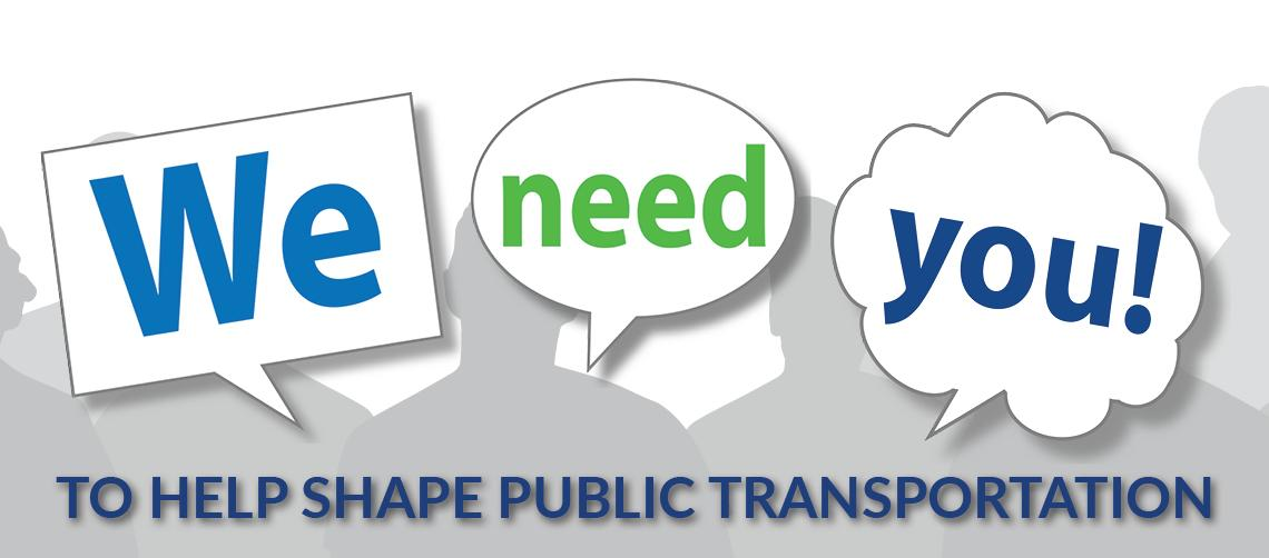 We need you! To help shape public transportation