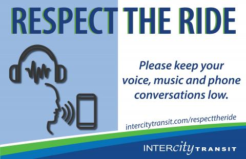 Respect the Ride - Please keep your voice, music and phone conversations low