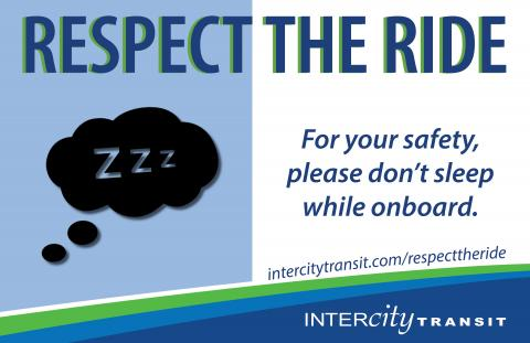 Respect the Ride - For your safety, please don't sleep while onboard.