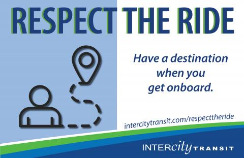Respect the Ride - Have a destination when you get onboard.